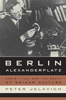Berlin Alexanderplatz: Radio, Film, and the Death of Weimar Culture