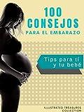100 consejos para el embarazo: Información completa sobre los síntomas,...