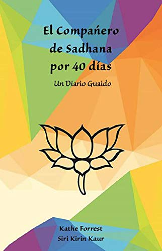 El Compańero de Sadhana por 40 días: Un Diario Guaido
