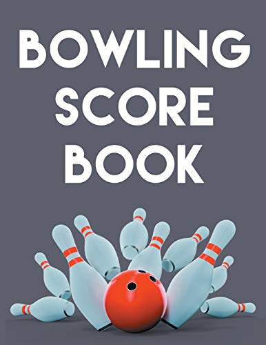 Bowling Score Book: An 8.5' x 11 Score Book With 97 Sheets of Game Record Keeping Strikes, Spares and Frames for Coaches, Bowling Leagues or Professional Bowlers