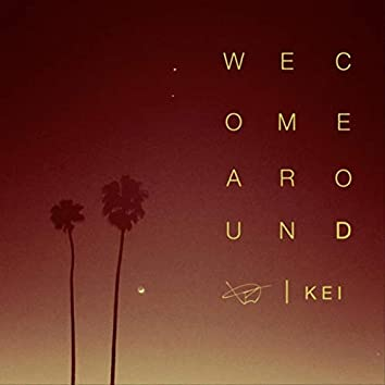 We Come Around (feat. Kei)