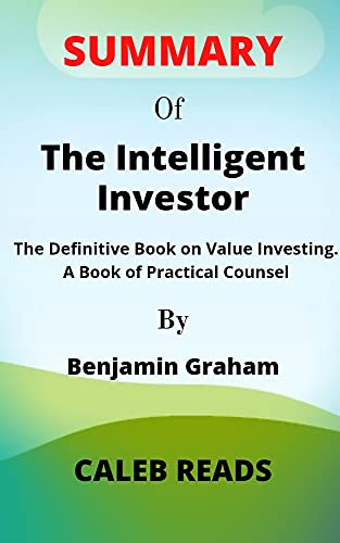 Summary of The Intelligent INVESTOR by Benjamin Graham: The Definitive Book on Value Investing. A Book of Practical Counsel (English Edition)