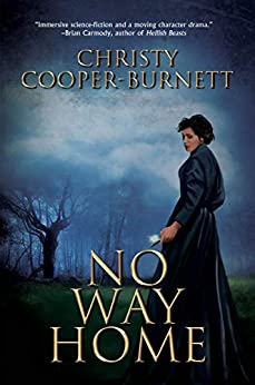 No Way Home: A Time Travel Novel of Adventure and Survival by [Christy Cooper-Burnett]