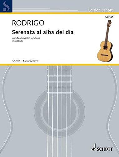 Serenata al alba del día: Serenade an das Morgenrot. Flöte oder Violine und Gitarre. (Edition Schott)