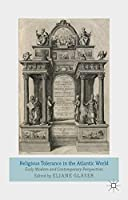 Religious Tolerance in the Atlantic World: Early Modern and Contemporary Perspectives