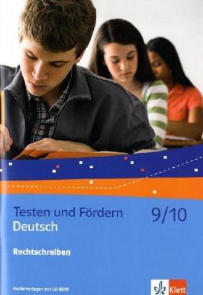 Deutsch 9/10 Rechtschreiben: Kopiervorlagen mit CD-ROM (Testen und Fördern)