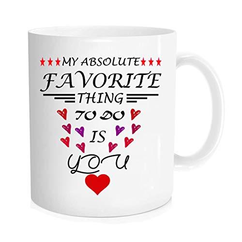 Divertida taza de café – My Favorite Thing to do is You – Divertido regalo de aniversario – Taza de café de 11 oz regalo para él, para ella, para niños, niñas, marido, esposa, hombre y mujer