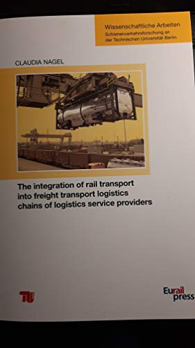 The integration of rail transport into freight transport logistics chains of logistics service providers