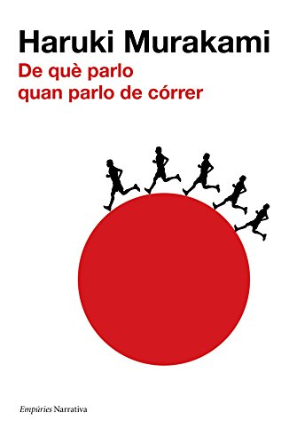 De Què Parlo Quan Parlo De Córrer Empuries Narrativa Book 370 Catalan Edition Ebook Murakami Haruki Albert Nolla Cabellos Kindle Store