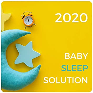 2020 Baby Sleep Solution: Soft Music with Nature Background
