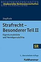 Strafrecht - Besonderer Teil II: Eigentumsdelikte Und Vermogensdelikte (Sr-Studienreihe Rechtswissenschaften)