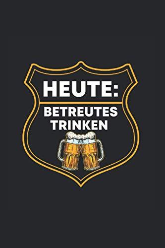 Biertrinker Geschenk Betreutes Trinken Bier Alkohol Saufen: 6x9 Notizbuch