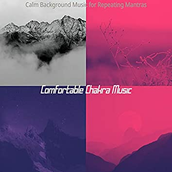 Calm Background Music for Repeating Mantras