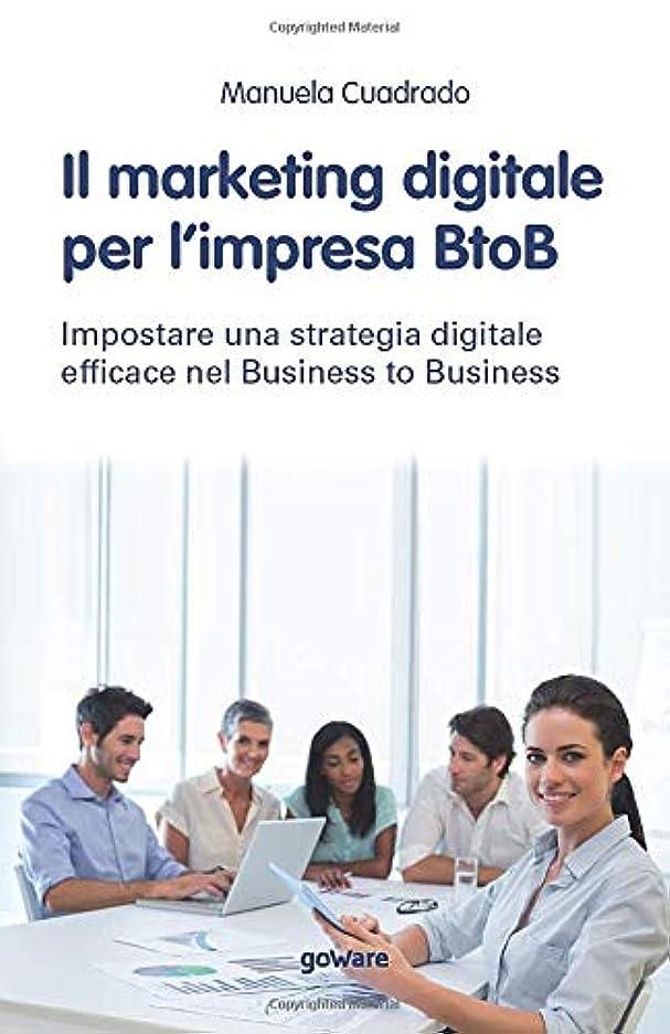 テントナプキン山Il marketing digitale per l'impresa BtoB. Impostare una strategia digitale efficace nel Business to Business