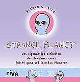Strange Planet: Das eigenartige Verhalten der Bewohner eines (nicht ganz so) fremden Planeten