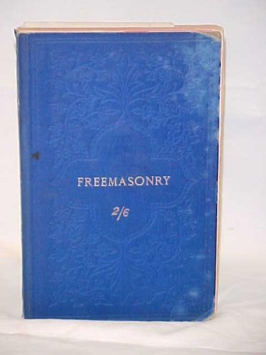 Freemasonry: its outward and visible signs, a description of the jewels, clothing & furniture, for all degrees