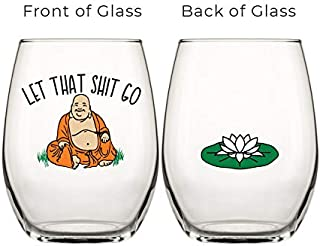 Drinking Divas 'Let That Sh Go' Buddha Wine Glass - Stemless Wine Tumbler | Funny Gifts with Sayings for Women | For A Yoga Teacher, Best Friend, Mom, Sister, Birthday or Bachelorette Party
