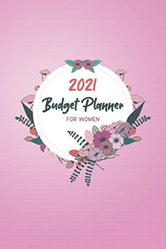 Budget Planner 2021 For Women: Budget Planner 2021, Debt free Journal Planner, Budgeting & Money Management to Save money an achieve Financial Goals