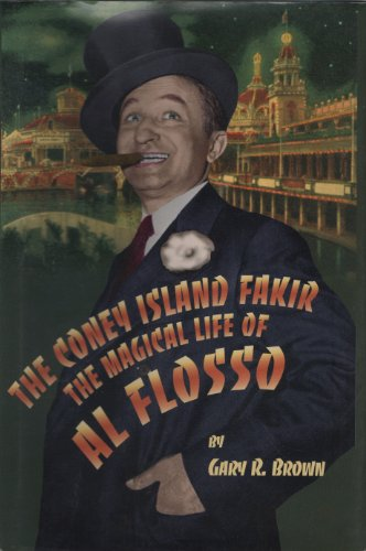 The Coney Island Fakir: The Magical Life of Al Flosso (English Edition)