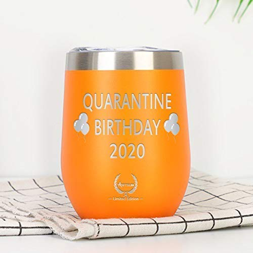 Quarantine Birthday Gifts,2020 Funny Mothers Day Gifts Novelty Wine glass Personalized Present for Women, Men, Coworkers, Friends - Vacuum Insulated Tumbler 12oz Orange…