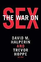 The War on Sex