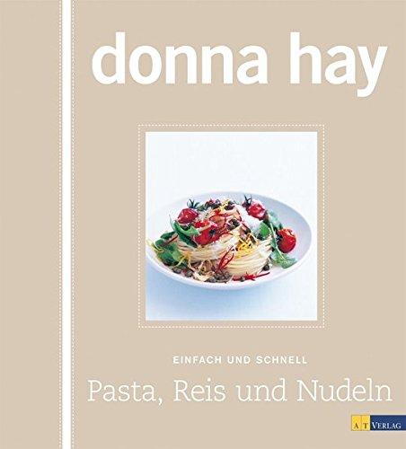 Pasta, Reis und Nudeln: Einfach und schnell