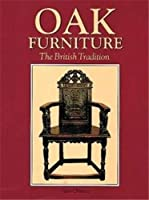 Oak Furniture: The British Tradition: A History of Early Furniture in the British Isles and New England