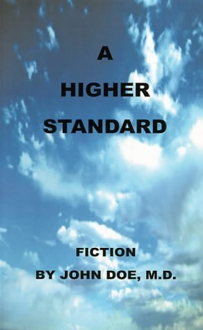 A Higher Standard by Doe, John (2000) Paperback
