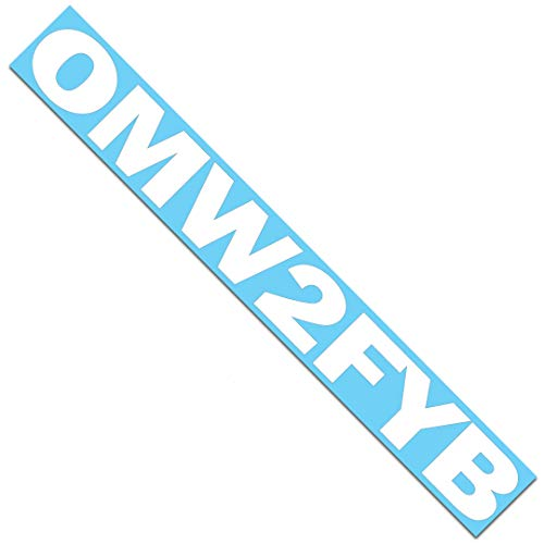 "OMW2FYB Windshield Banner Decal / Sticker 4""x33"""