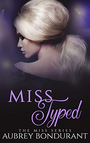 **Miss Typed by Aubrey Bondurant