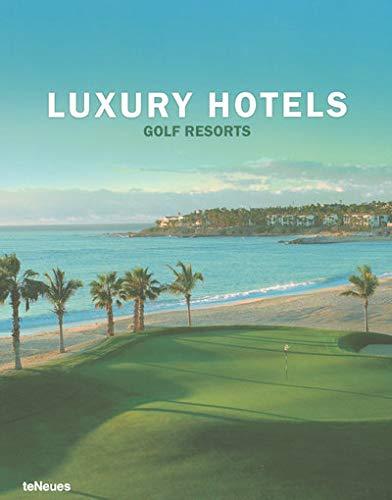 Luxury Hotels Golf Resorts