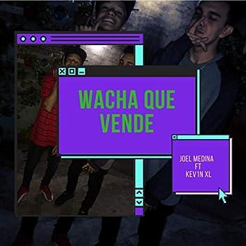 Wacha Que Vende (feat. Kev1n XL)