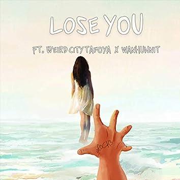 Lose You (feat. Weird City Tafoya & WanHunnit)