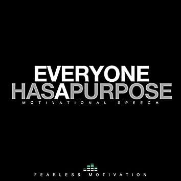 Everyone Has a Purpose (Inspirational Speech) [feat. Chris Ross & Fearless Soul]