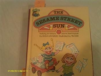 The Sesame Street sun: Featuring Jim Hensons's Sesame Street Muppets - Book  of the Sesame Street Book Club