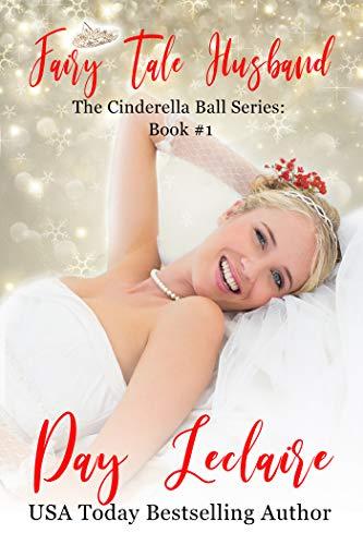 Fairy Tale Husband (The Cinderella Ball Series, Book #1): The Cinderella Ball Series (English Edition)