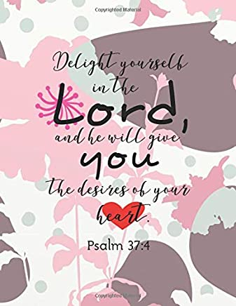 Delight yourself in the Lord, and he will give you the desires of your heart.: Kids Prayer Journal and kids Bible Study Guide notebook (8.5x11 Inches), Christian Art Gifts journal 132 pages: Volume 9
