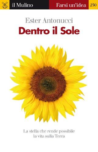 Dentro il Sole (Farsi un'idea Vol. 230)