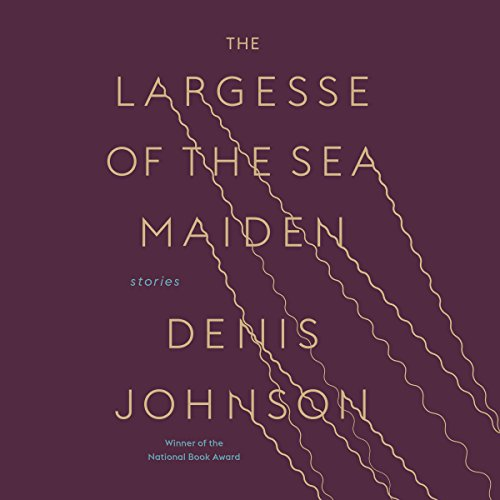 The Largesse of the Sea Maiden     Stories              De :                                                                                                                                 Denis Johnson                               Lu par :                                                                                                                                 Nick Offerman,                                                                                        Michael Shannon,                                                                                        Dermot Mulroney,                   and others                 Durée : 5 h et 17 min     1 notation     Global 5,0