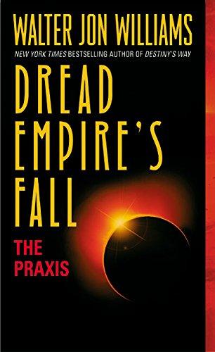 Dread Empire's Fall : The Praxis