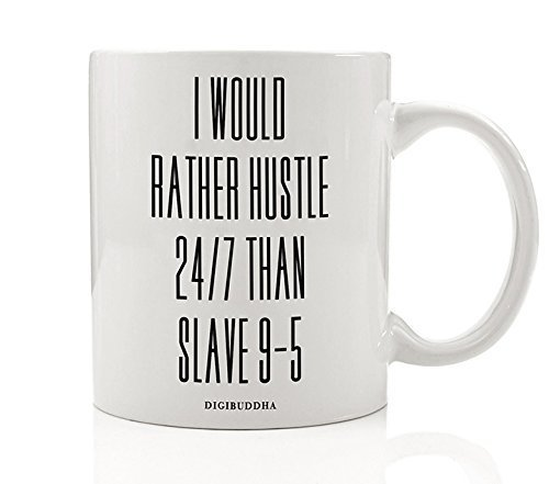 Motivational Inspiring Coffee Mug Gifts for Entrepreneurs I Would Rather Hustle 24/7 Than Slave 9-5 Quote Christmas Present Company Boss Owner Leader Man Woman CEO 11oz Ceramic Cup Digibuddha DM0252