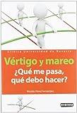 Vértigo y mareo, ¿Qué me pasa, qué debo hacer?: Clínica Universidad de Navarra (Manuales Everest)