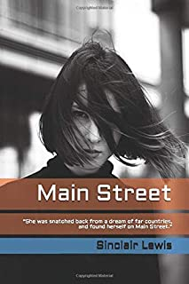 """Main Street: """"She was snatched back from a dream of far countries, and found herself on Main Street."""""""