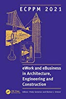 Ecppm 2021 - Ework and Ebusiness in Architecture, Engineering and Construction: Proceedings of the 13th European Conference on Product & Process Modelling Ecppm 2021, 5-7 May 2021, Moscow, Russia