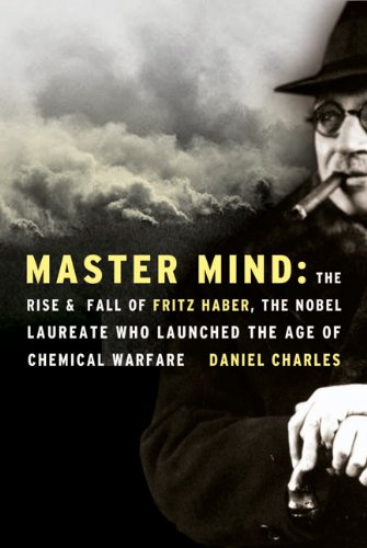 Master Mind: The Rise and Fall of Fritz Haber, the Nobel Laureate Who Launched the Age of Chemical Warfare (English Edition)