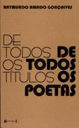 De Todos Os Titulos E De Todos Os Poetas