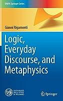 Logic, Everyday Discourse, and Metaphysics (UNIPA Springer Series)