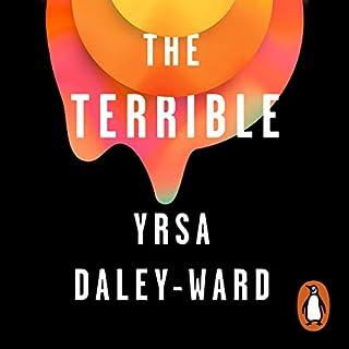 The Terrible                   De :                                                                                                                                 Yrsa Daley-Ward                               Lu par :                                                                                                                                 Yrsa Daley-Ward,                                                                                        Howard Daley-Ward                      Durée : 4 h     Pas de notations     Global 0,0