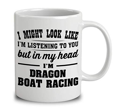 N\A Podría parecer Que te Estoy Escuchando, Pero en mi Cabeza Estoy Dragon Boat Racing Taza de café Blanca de 11 onzas