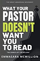 What Your Pastor Doesn't Want You To Read: The Church Left The Building